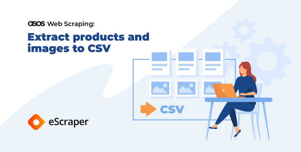 How to scrape Asos Into a CSV file and import it flawlessly to your store