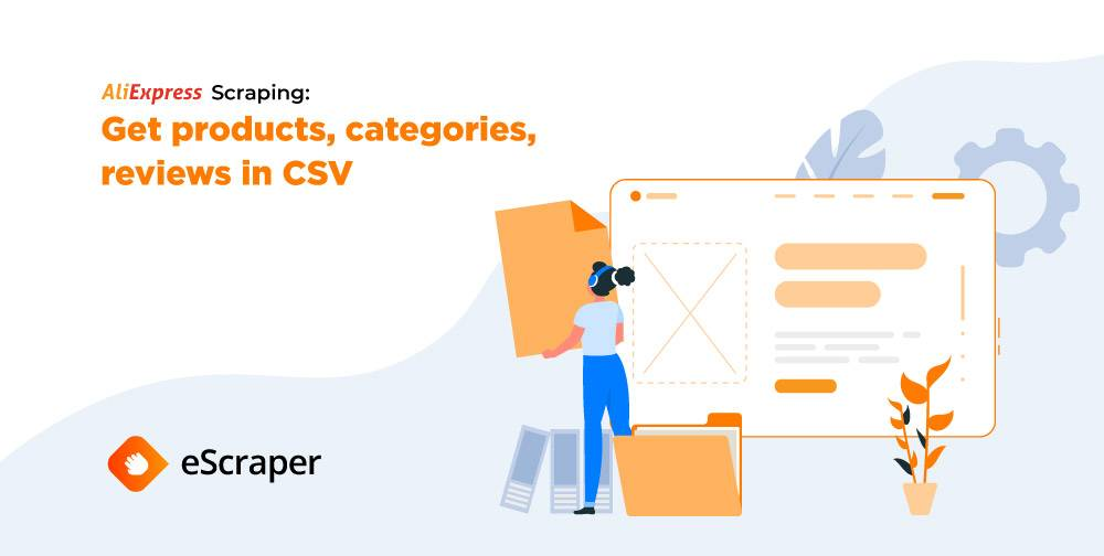 AliExpress scraping: get products, categories, reviews in CSV
